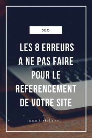 Les erreurs à ne pas faire dans le référencement de votre site