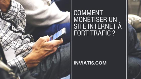 Comment monétiser un site internet à fort trafic ?